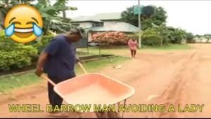 Video: Short Nigerian Comedy Clips -  Wheel Barrow Man Avoiding A Lady